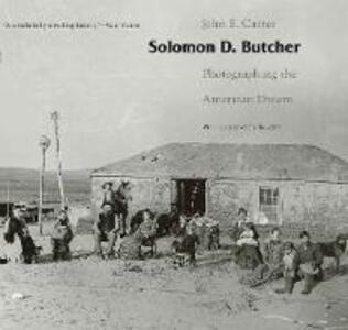Solomon D. Butcher: Photographing the American Dream - John E. Carter - cover