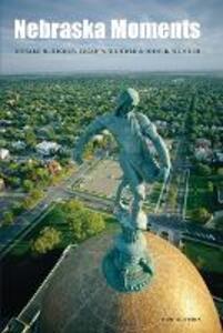 Nebraska Moments - Donald R. Hickey,Susan A. Wunder,John R. Wunder - cover