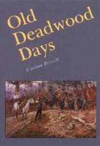 Old Deadwood Days - Estelline Bennett - cover