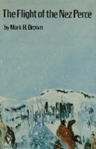 The Flight of the Nez Perce - Mark H. Brown - cover
