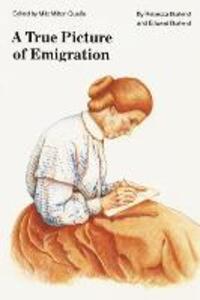 A True Picture of Emigration - Edward Burlend,Rebecca Burlend - cover