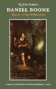 Daniel Boone: Master of the Wilderness - John Bakeless - cover