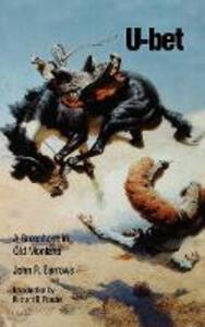 U-bet: A Greenhorn in Old Montana - John R. Barrows - cover