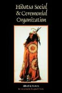 Hidatsa Social and Ceremonial Organization - Alfred W. Bowers - cover