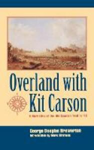 Overland with Kit Carson: A Narrative of the Old Spanish Trail in '48 - George Douglas Brewerton - cover