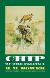 Chip of the Flying U - B. M. Bower - cover