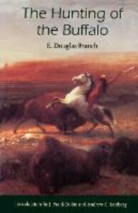 The Hunting of the Buffalo - E. Douglas Branch - cover