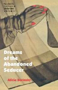 Dreams of the Abandoned Seducer: Vaudeville Novel - Alicia Borinsky - cover