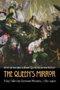 The Queen's Mirror: Fairy Tales by German Women, 1780-1900 - cover
