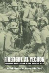 Firefight at Yechon: Courage and Racism in the Korean War - Charles M. Bussey - cover