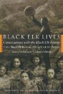 Black Elk Lives: Conversations with the Black Elk Family - Esther Black Elk DeSersa,Lori Holm Utecht,Clifton DeSersa - cover