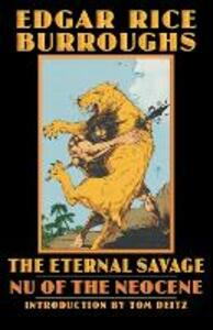 The Eternal Savage: Nu of the Neocene - Edgar Rice Burroughs - cover
