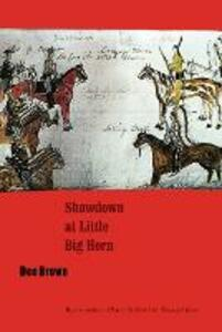 Showdown at Little Big Horn - Dee Brown - cover