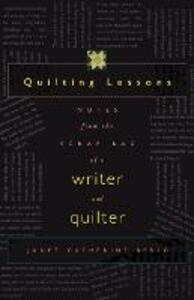 Quilting Lessons: Notes from the Scrap Bag of a Writer and Quilter - Janet Catherine Berlo - cover