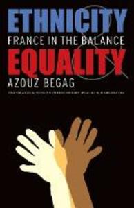 Ethnicity and Equality: France in the Balance - Azouz Begag - cover