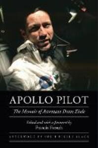 Apollo Pilot: The Memoir of Astronaut Donn Eisele - Donn Eisele - cover