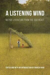 A Listening Wind: Native Literature from the Southeast - cover