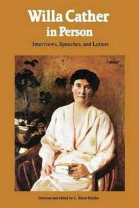 Willa Cather in Person: Interviews, Speeches, and Letters - Willa Cather - cover