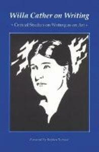 Willa Cather on Writing: Critical Studies on Writing as an Art - Willa Cather - cover