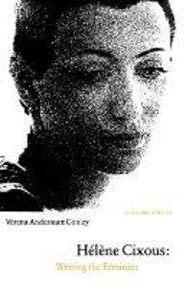 Helene Cixous: Writing the Feminine (Expanded Edition) - Verena Andermatt Conley - cover