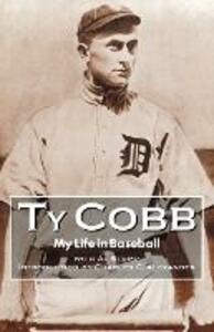 My Life in Baseball: The True Record - Ty Cobb,Al Stump - cover