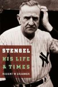 Stengel: His Life and Times - Robert W. Creamer - cover