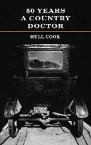 Fifty Years a Country Doctor - Hull Cook - cover