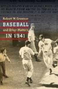 Baseball and Other Matters in 1941 - Robert W. Creamer - cover