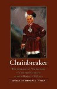 Chainbreaker: The Revolutionary War Memoirs of Governor Blacksnake as told to Benjamin Williams - cover