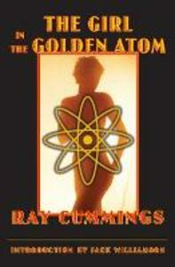 The Girl in the Golden Atom - Ray Cummings - cover