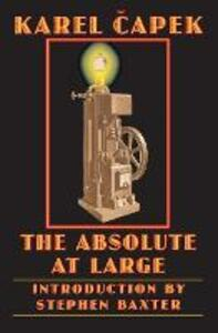 The Absolute at Large - Karel Capek - cover