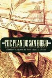 The Plan de San Diego: Tejano Rebellion, Mexican Intrigue - Charles H. Harris,Louis R. Sadler - cover