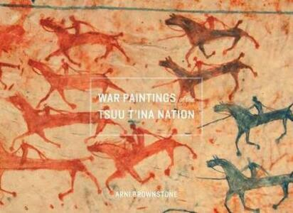 War Paintings of the Tsuu T'ina Nation - Arni Brownstone - cover