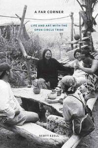 A Far Corner: Life and Art with the Open Circle Tribe - Scott Ezell - cover