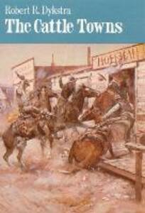 The Cattle Towns - Robert R. Dykstra - cover