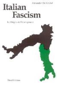 Italian Fascism: Its Origins and Development, Third Edition - Alexander J. De Grand - cover