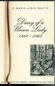 Diary of a Union Lady, 1861-1865 - Maria Lydig Daly - cover