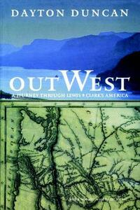 Out West: A Journey through Lewis and Clark's America - Dayton Duncan - cover