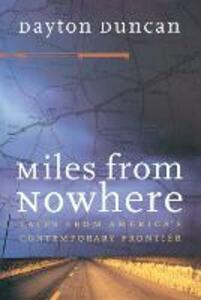 Miles from Nowhere: Tales from America's Contemporary Frontier - Dayton Duncan - cover