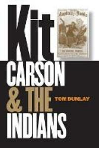 Kit Carson and the Indians - Tom Dunlay - cover