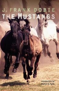 The Mustangs - J. Frank Dobie - cover
