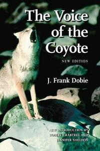 The Voice of the Coyote - J. Frank Dobie - cover