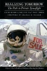 Realizing Tomorrow: The Path to Private Spaceflight - Chris Dubbs,Emeline Paat-Dahlstrom - cover