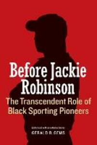 Before Jackie Robinson: The Transcendent Role of Black Sporting Pioneers - cover