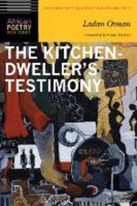 The Kitchen-Dweller's Testimony - Ladan Osman - cover