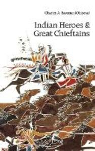 Indian Heroes and Great Chieftains - Charles A. Eastman - cover