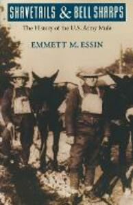 Shavetails and Bell Sharps: The History of the U.S. Army Mule - Emmet M. Essin - cover