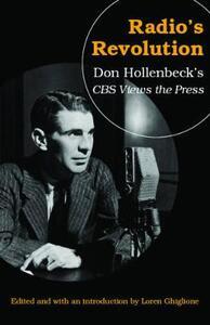 Radio's Revolution: Don Hollenbeck's CBS Views the Press - cover