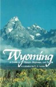 Wyoming: A Guide to Its History, Highways, and People - Federal Writers' Project - cover