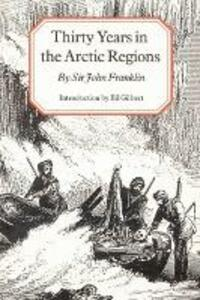Thirty Years in the Arctic Regions - John Franklin - cover